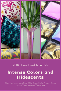 2018 Home Trend to Watch - Intense Colors and Iridescents