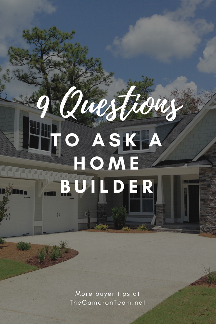 9 Questions to Ask a Home Builder - Home Buyer Tips