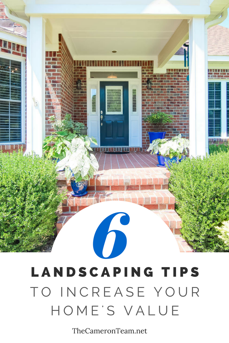 6 Landscaping Tips to Increase Your Home's Value