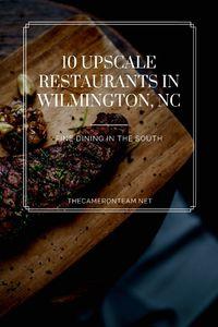 10 Upscale Restaurants in Wilmington NC