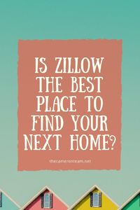 Is Zillow the Best Place to Find Your Next Home?