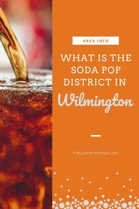 What is the Soda Pop District in Wilmington
