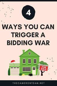 4 Ways You Can Trigger a Bidding War