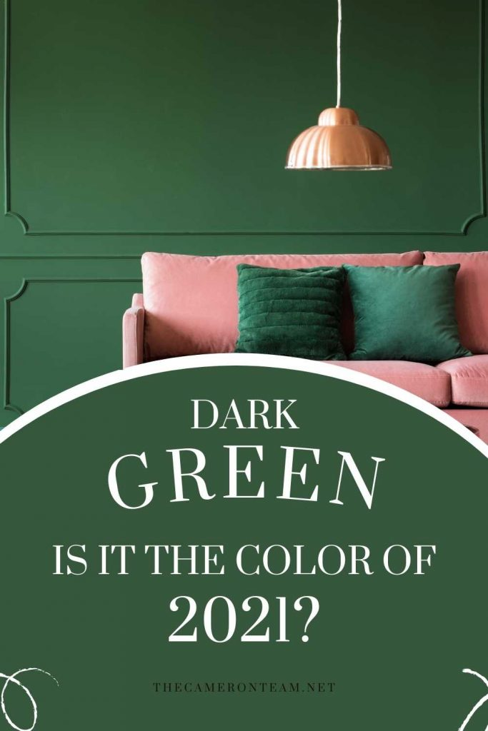 Is Dark Green the Color of 2021?