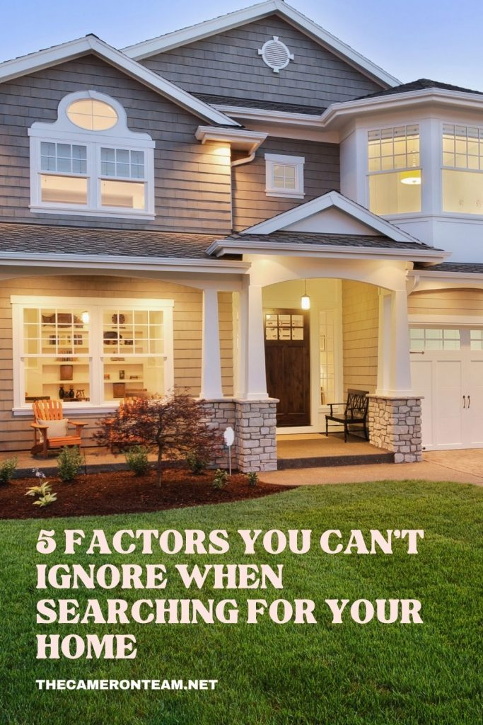 5 Factors You Can't Ignore When Searching for Your Home