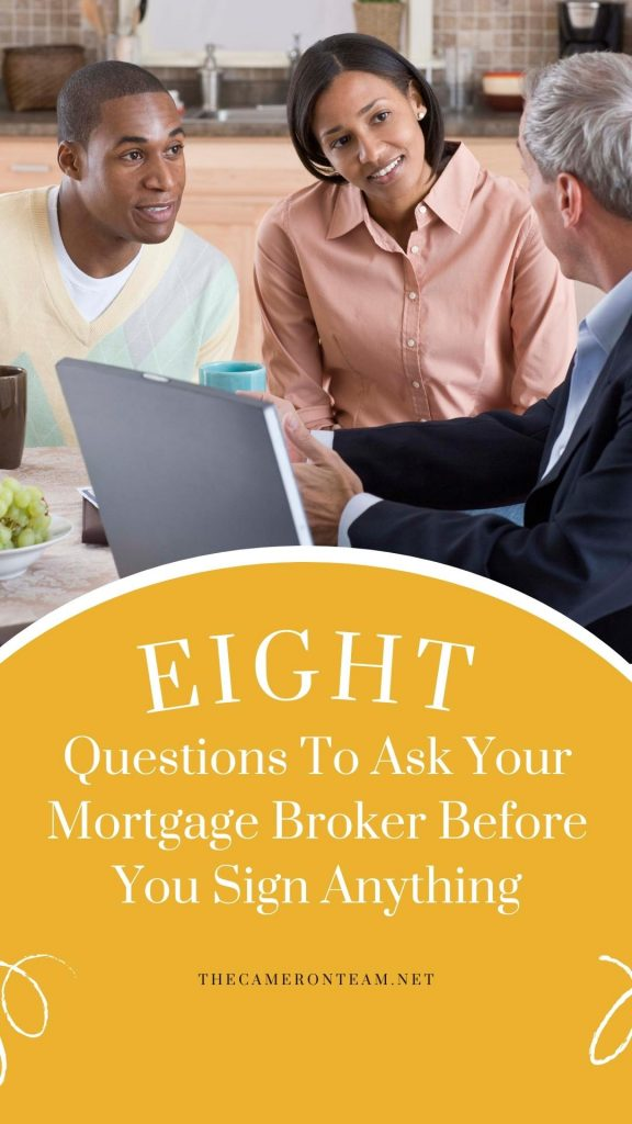 Questions To Ask Your Mortgage Broker Before You Sign Anything